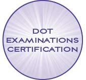 DOT Examinations and Certifications